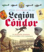 legion condor: la aviacion alemana en la guerra civil española (c oleccion atlas ilustrado)-9788430572762