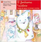 el fantasma faustino: lectura, educacion primaria, 1 ciclo-ana fernandez buñuel-maria carmen rodriguez jordana-9788431629762