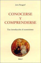 conocerse y comprenderse: una introduccion al ecumenismo-jutta burggraf-9788432134562