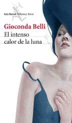el intenso calor de la luna-gioconda belli-9788432222962