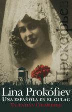 lina prokofiev. una española en el gulag-valentina chemberdji-9788432314162