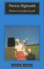 sirenas en el campo de golf patricia highsmith 9788433920362