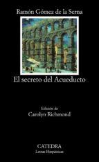 el secreto del acueducto-ramon gomez de la serna-9788437606262