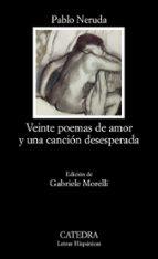 veinte poemas de amor y una cancion desesperada-pablo neruda-9788437624662