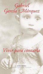 vivir para contarla-gabriel garcia marquez-9788439709862