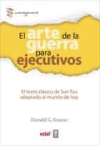 el arte de la guerra para ejecutivos: el texto clasico de sun tzu adaptado al mundo de hoy-donald g. krause-9788441433762