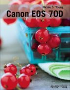 canon eos 70d nicole s. young 9788441535862