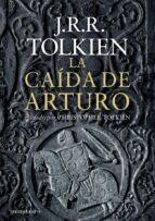 la caida de arturo-j.r.r. tolkien-christopher tolkien-9788445001462