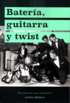 batería, guitarra y twist julian molero 9788460849162