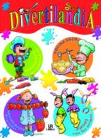 divertilandia: disfrazes y maquillaje, cocina facil, manualidades divertidas, juegos con los amigos-9788466206662