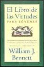 el libro de las virtudes para jovenes-william j. bennett-9788466606462