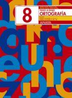 ortografia 8. paso a paso andrea et al. pastor 9788466717762