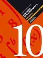 ejercicios de matematicas ii 2º bachillerato analisis iii (cuader nillo nº 10) 9788466722162