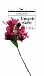 el misterio de la flor jesus garcia sanchez 9788466753562