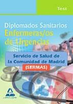 DIPLOMADOS SANITARIOS. ENFERMERAS/OS DE URGENCIAS DEL SERVICIO DE SALUD DE LA COMUNIDAD DE MADRID (SERMAS). TEST