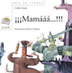 ¡¡¡ mamaaa !!!-carles cano-9788467828962