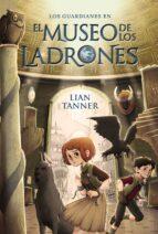 los guardianes i :el museo de los ladrones-lian tanner-9788467871562