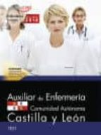 AUXILIAR DE ENFERMERIA DE LA ADMINISTRACION DE LA COMUNIDAD DE CASTILLA Y LEON: TEST