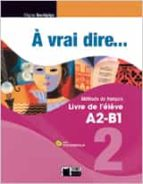 à vrai dire... 2. livre de l élève a2 b1 + cd 9788468200262