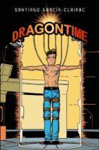 dragontime, 1 santiago garcia clairac 9788469601662