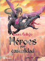 heroes por casualidad-laura gallego-9788469604762