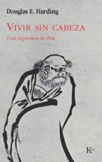 vivir sin cabeza: una experiencia zen douglas harding 9788472452862
