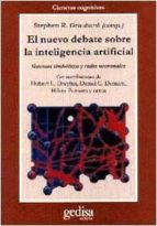 el nuevo debate sobre la inteligencia artificial: sistemas simbol icos y redes neuronales stephen r. (ed. lit.) graubard 9788474324662