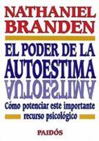 el poder de la autoestima: como potenciar este importante recurso psicologico-nathaniel branden-9788475099262