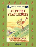 el perro y las liebres (3ª ed.) antonio rodriguez almodovar 9788476471562