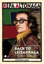 El libro de Back to leizarraga autor KEPA ALTONAGA SUSTATXA PDF!