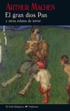 el gran dios pan y otros relatos de terror (2ª ed.)-arthur machen-9788477028062