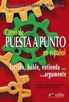 curso de puesta a punto en español: escriba, hable, entienda, arg umente carlos romero dueñas alfredo gonzalez hermoso 9788477111962