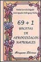 69+1 recetas de afrodisiacos naturales-marta farriols delgado-9788478131662