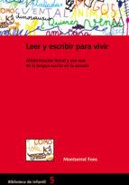 leer y escribir para vivir: alfabetizacion inicial y uso real de la lengua escrita en la escuela-montserrat fons esteve-9788478273362