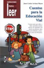 narraciones breves para hablar, leer: cuentos para la educacion v ial-juan carlos arriaza mayas-9788478695362