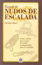 manual de nudos de escalada: como realizar paso a paso 30 nudos f undamentales para el escalador-9788479022662