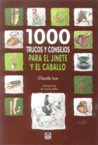 1000 trucos y consejos para jinete y el caballo jesus enrique martinez fernando 9788479028862