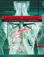 anatomia aplicada a la actividad fisica y deportiva mario lloret riera 9788480194662