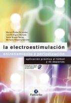 la electroestimulacion: entrenamiento y periodizacion, aplicacion practica al futbol y 45 deportes-9788480197762