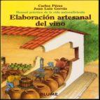 elaboracion artesanal del vino: manual practico de la vida autosu ficiente (7ª ed.)-carlos perez-juan luis gervas-9788480762762