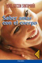 saber amar con el cuerpo (7ª ed.)-mikel gotzon santamaria-9788482399362