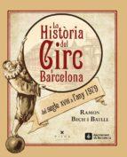 la historia del circ a barcelona: del segle xviii al 1979-ramon bech-9788483308462