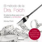 el metodo de la dra. folch: el sistema eficaz para comer, adelgaz ar y sentirse bien montse folch 9788483468562