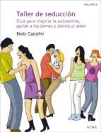 taller de seduccion-enric castellvi-9788484286462