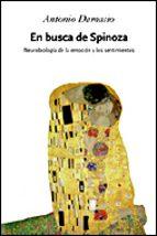en busca de spinoza: neurobiologia de la emocion y de los sentimi entos-antonio r. damasio-9788484326762