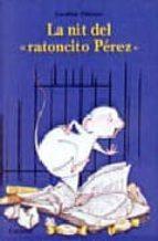 La nit del ratoncito perez 978-8484700562 PDF ePub por Caroline pistinier