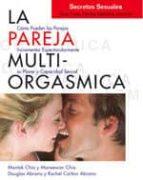 la pareja multiorgasmica. como incrementar espectacularmente el p lacer, la intimidad y la capacidad sexual-mantak chia-9788488066862