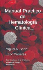 manual practico de hematologia clinica 5ª ed.-m. sanz-e. carreras-9788488825162