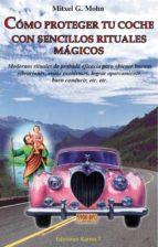 como proteger tu coche con sencillos rituales magicos mitxell g. mohn 9788488885562