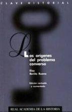 los origenes del problema converso (ed. revisada y aumentada) eloy benito ruano 9788489512962